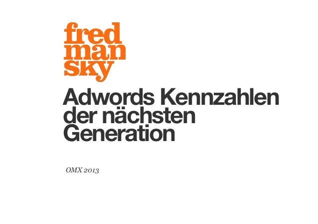 Adwords Kennzahlen der nächsten Generation OMX 2013