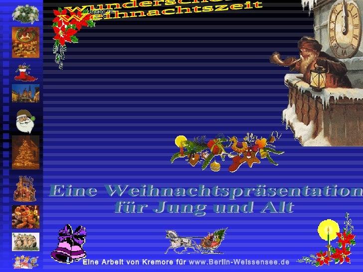 wunderschöne  Weihnachtszeit Eine Arbeit von Kremore für  www.Berlin-Weissensee.de   Eine Weihnachtspräsentation  für Jung...