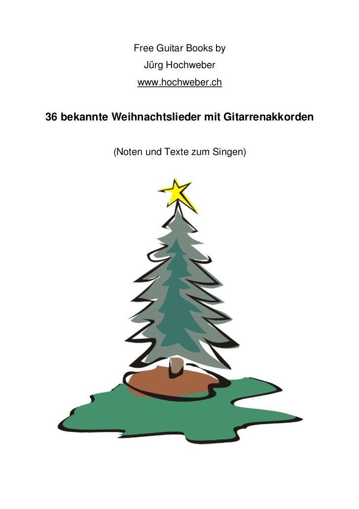 Free Guitar Books by                  Jürg Hochweber                 www.hochweber.ch36 bekannte Weihnachtslieder mit Gita...