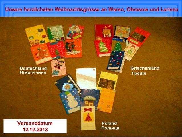 Unsere herzlichsten Weihnachtsgrüsse an Waren, Obrasow und Larissa  Versanddatum 12.12.2013