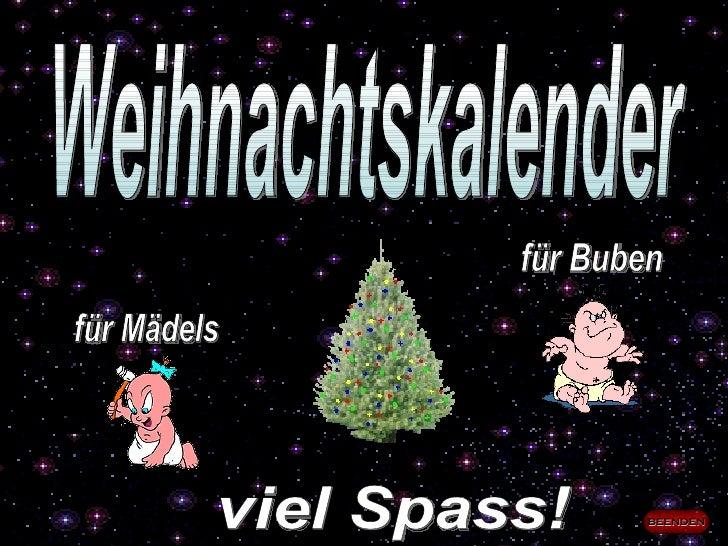 Weihnachtskalender für Mädels für Buben viel Spass!  BEENDEN