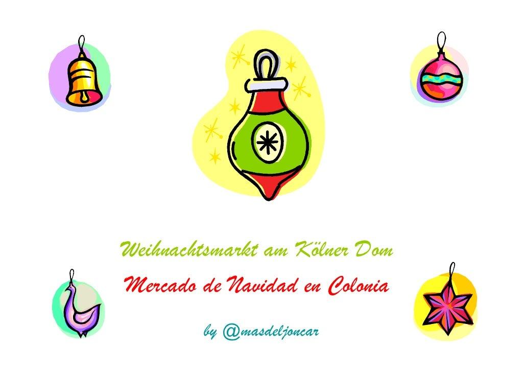Weihnachtsmarkt am kölner dom / Mercado de Navidad / Christmas market