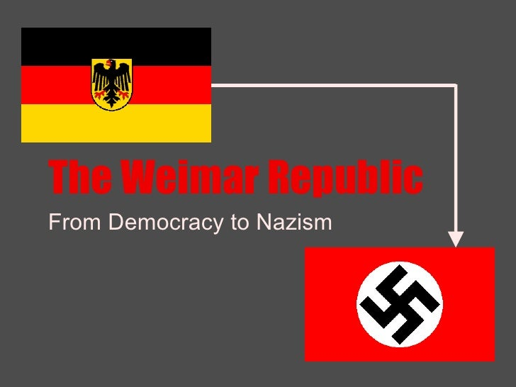 The Weimar Republic From Democracy to Nazism