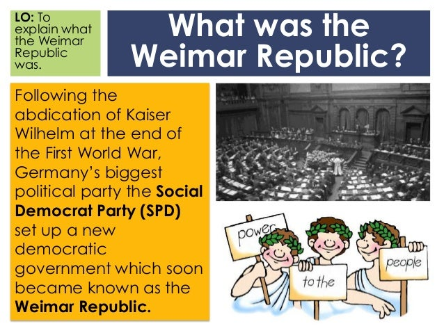 explain the collapse of the weimar The finger pointing, which began as soon as the weimar order collapsed, was  over responsibility,  but it cannot explain its extraordinary venom and intensity.