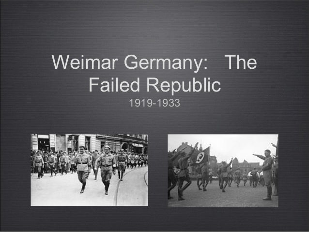 Weimar Germany: The Failed Republic 1919-1933