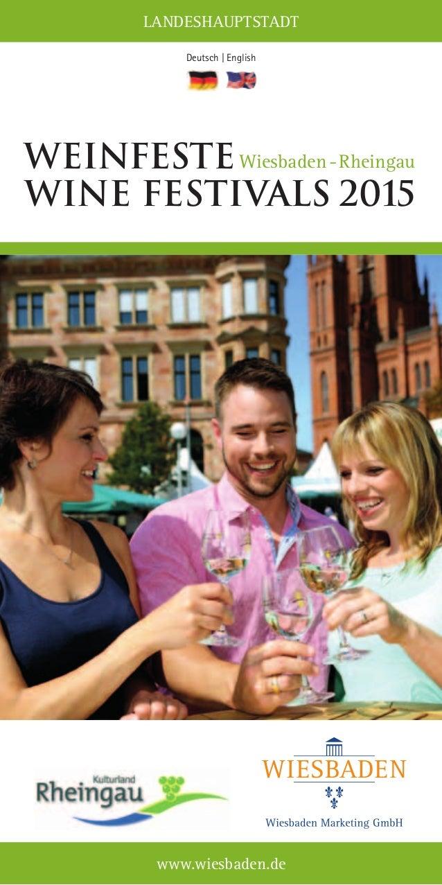 LANDESHAUPTSTADT www.wiesbaden.de Deutsch | English WEINFESTE Wine Festivals 2015 Wiesbaden-Rheingau