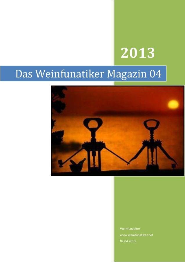 2013Das Weinfunatiker Magazin 04                    Weinfunatiker                    www.weinfunatiker.net                ...