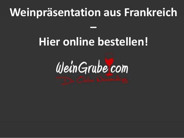 Weinpräsentation aus Frankreich – Hier online bestellen!