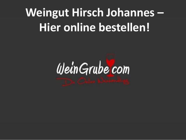 Weingut Hirsch Johannes – Hier online bestellen!