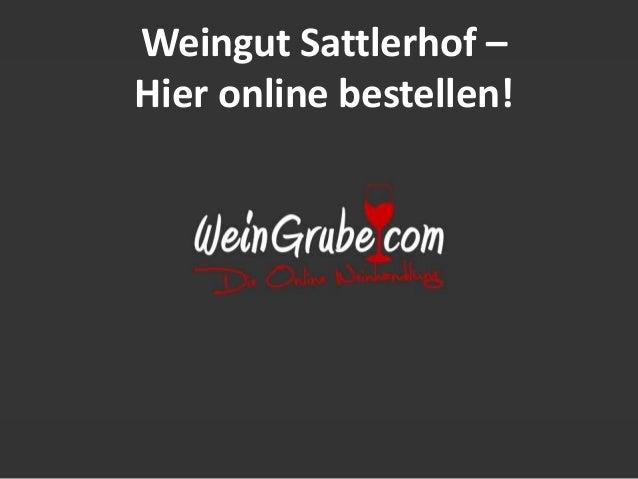 Weingut Sattlerhof – Hier online bestellen!