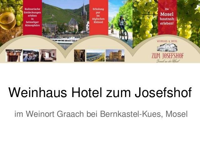 Weinhaus Hotel zum Josefshof im Weinort Graach bei Bernkastel-Kues, Mosel
