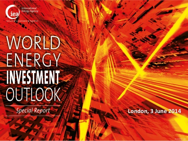 Energy Outlook Investment Report 2014: