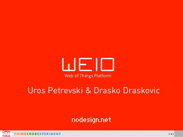 Uros Petrevski & Drasko Draskovic Web of Things Platform