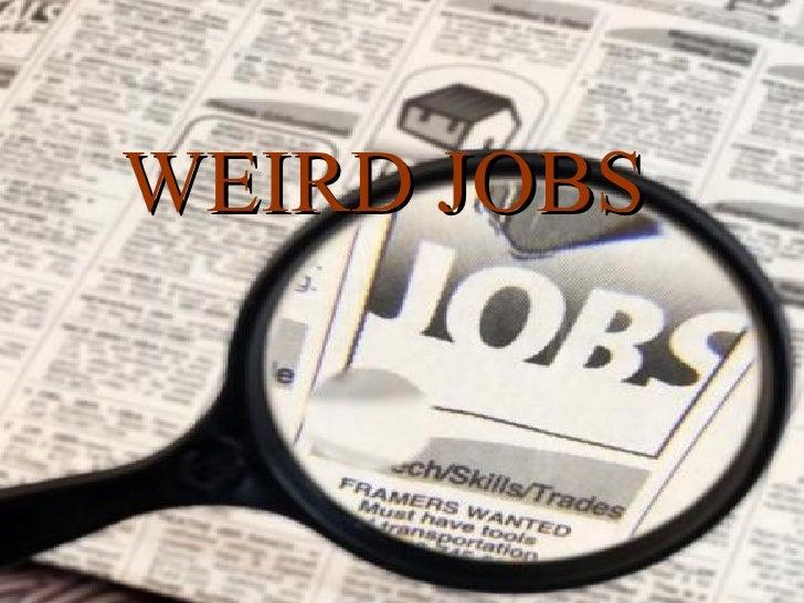 weird job