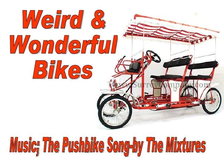 Weird & Wonderful Bicycles