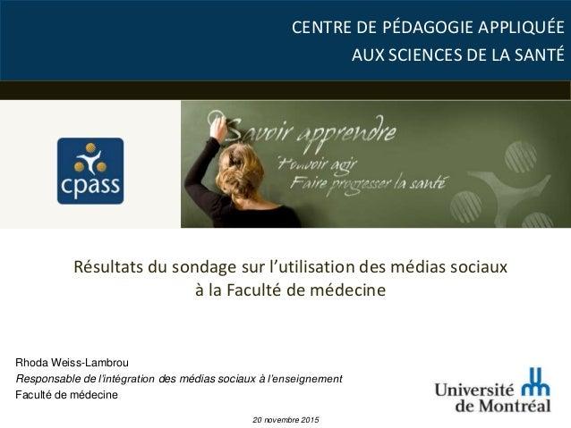CENTRE DE PÉDAGOGIE APPLIQUÉE AUX SCIENCES DE LA SANTÉ Rhoda Weiss-Lambrou Responsable de l'intégration des médias sociaux...