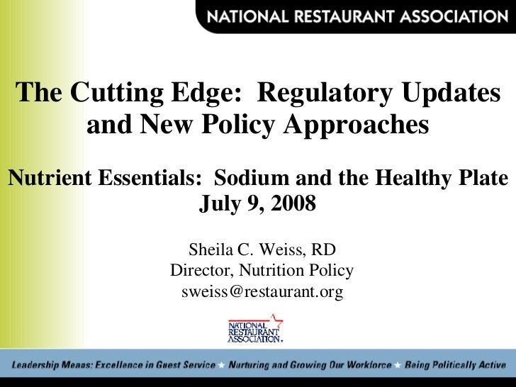 The Cutting Edge:  Regulatory Updates and New Policy Approaches Nutrient Essentials:  Sodium and the Healthy Plate July 9,...