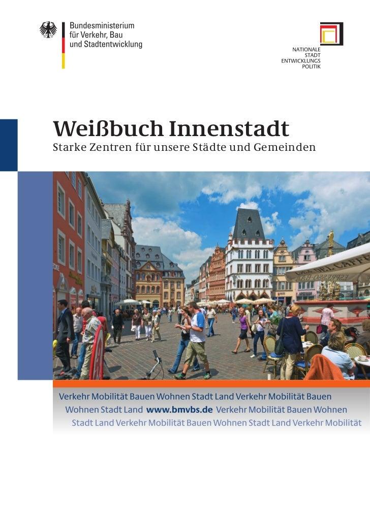 Weißbuch InnenstadtStarke Zentren für unsere Städte und Gemeinden