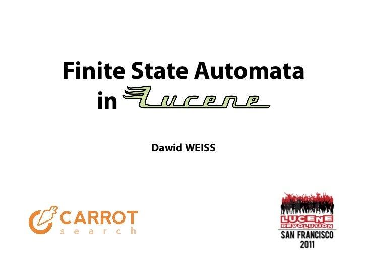 Dawid Weiss- Finite state automata in lucene