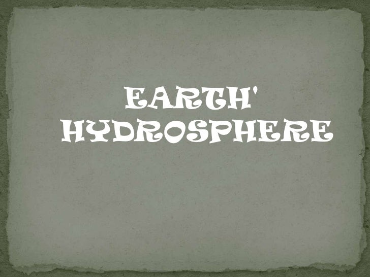 EARTH' <br />HYDROSPHERE<br />