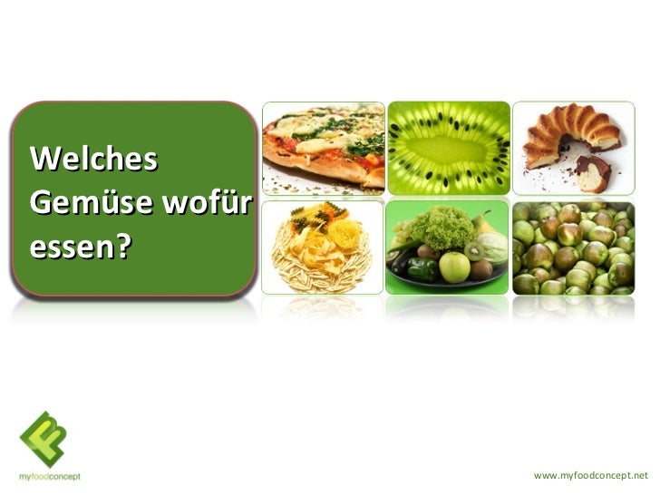 WelchesGemüse wofüressen?               www.myfoodconcept.net