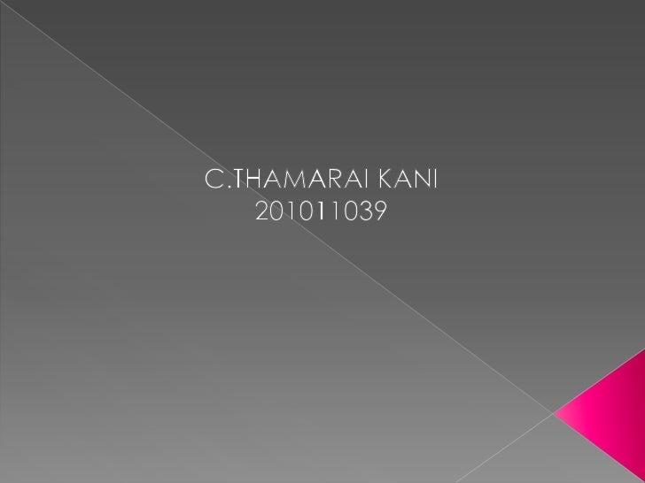 C.THAMARAI KANI<br />201011039<br />
