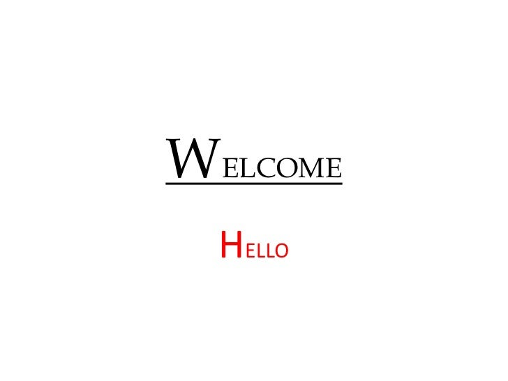 WELCOME<br />HELLO<br />