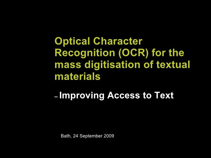 Optical Character Recognition (OCR) for the mass digitisation of textual materials   –  Improving Access to Text Bath, 24 ...