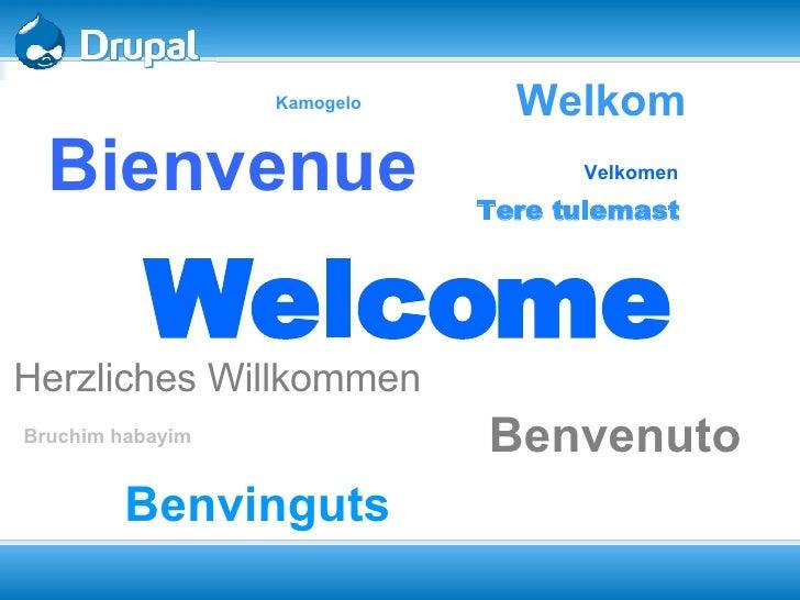 Welcome Herzliches Willkommen Benvenuto Bienvenue Welkom Benvinguts   Bruchim habayim   Velkomen   Kamogelo   Tere tulemas...