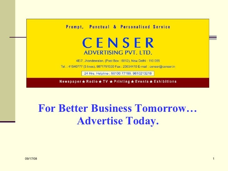 For Better Business Tomorrow… Advertise Today.