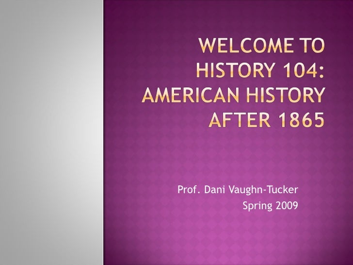 Welcome To History 104