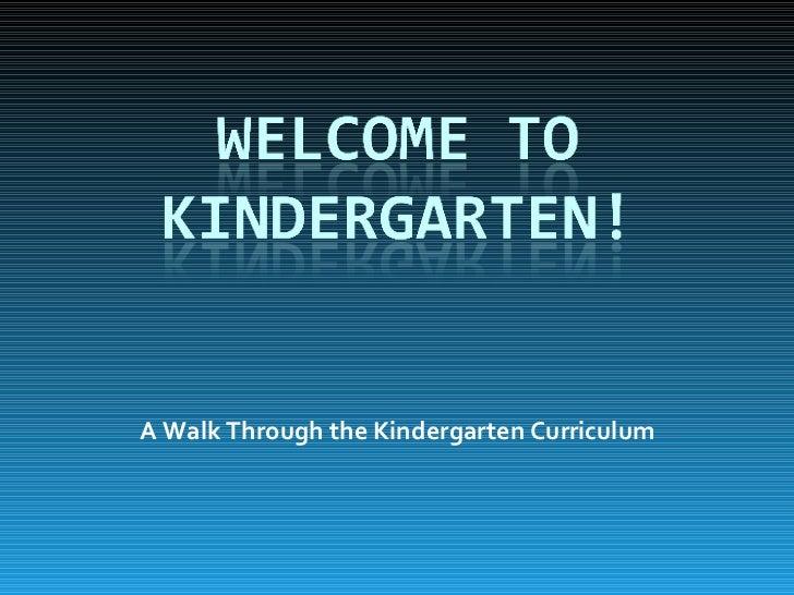 Welcome To Kindergarten  Curriculum Night 2008 2009