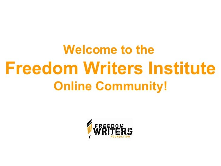 Welcome To The Freedom Writers Institute Online Community