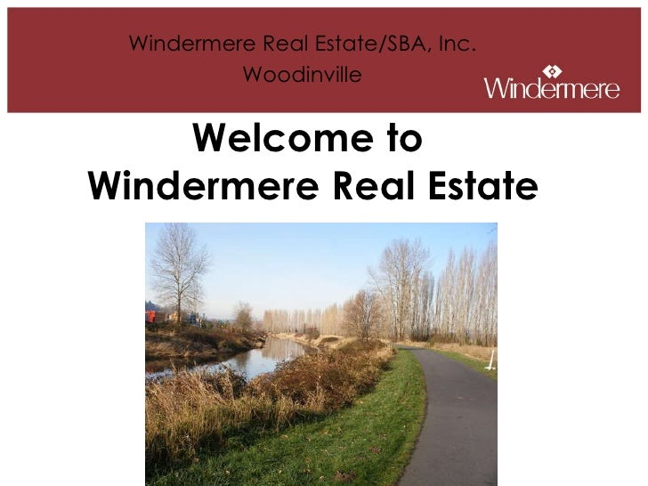 Welcome to  Windermere Real Estate Windermere Real Estate/SBA, Inc. Woodinville