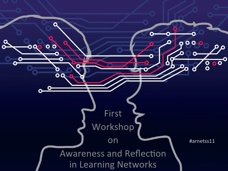 First Workshop on Awareness and Reflection in Learning Networks