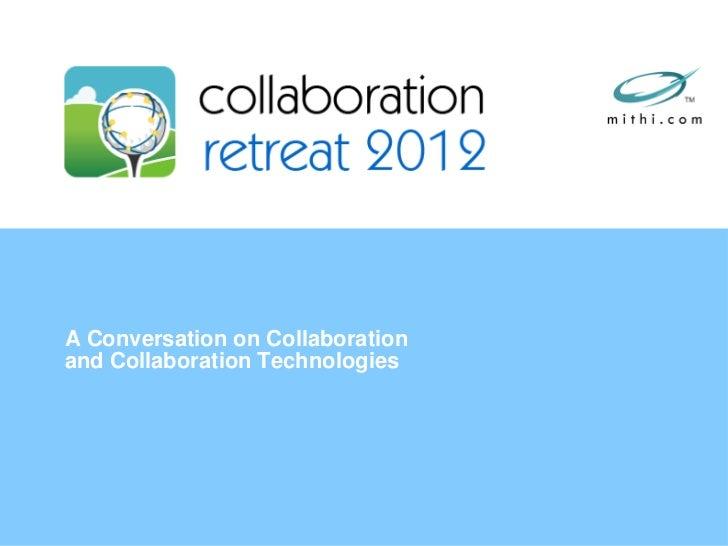 Welcome Address by Mr. Tarun Malaviya at the 3rd Collaboration Retreat 2012