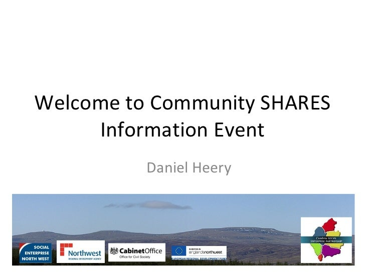 Welcome to Community SHARES     Information Event          Daniel Heery