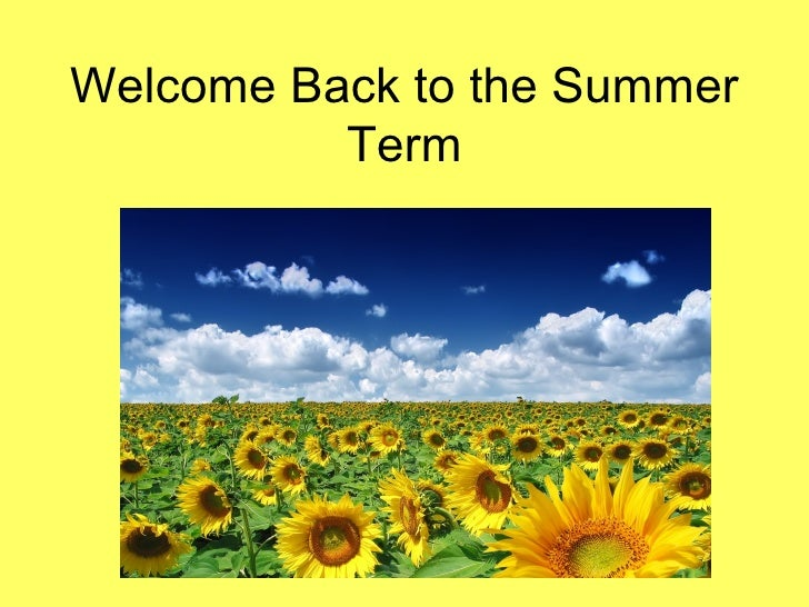 Welcome Back to the Summer          Term
