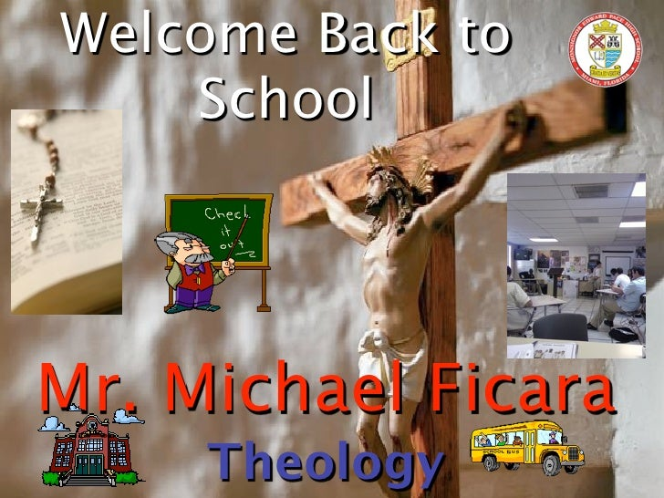 Welcome Back to     School     Mr. Michael Ficara      Theology