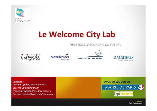 Le	   Welcome	   City	   Lab	    Contact	    Paris	   	   Incubateusrs	    INVENTONS	   LE	   TOURISME	   DU	   FUTUR	   !...