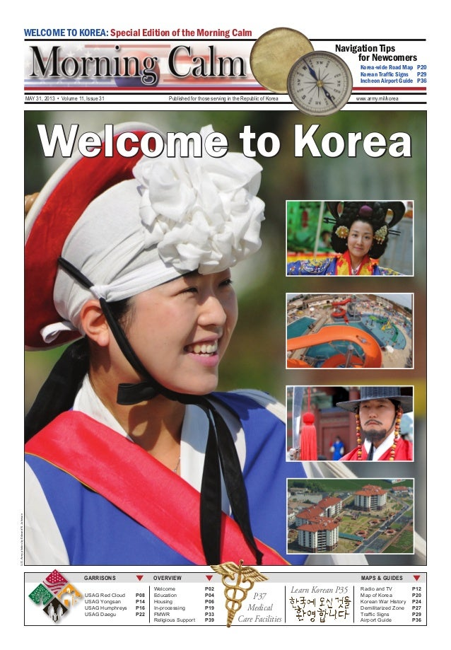 MAY 31, 2013 • Volume 11, Issue 31 Published for those serving in the Republic of Korea www.army.mil/koreaWELCOME TO KOREA...