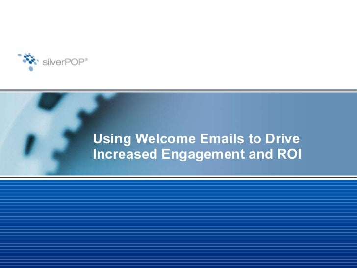 Using Welcome Emails to Drive Increased Engagement and ROI