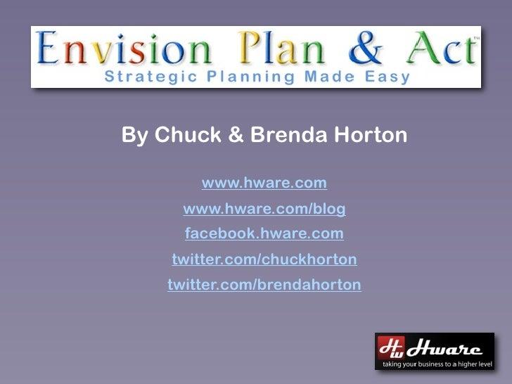 By Chuck & Brenda Horton         www.hware.com      www.hware.com/blog      facebook.hware.com     twitter.com/chuckhorton...