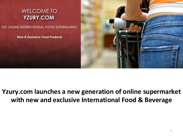 Yzury.com launches a new generation of online supermarket with new and exclusive International Food
