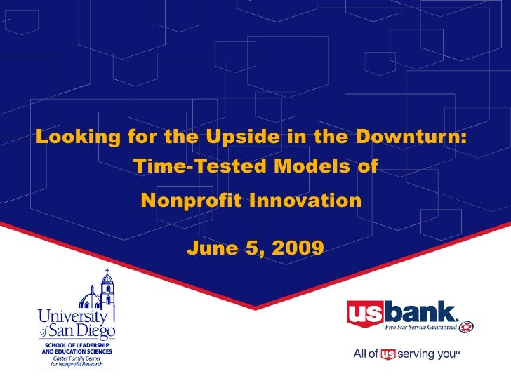 Looking for the Upside in the Downturn:   Time-Tested Models of Nonprofit Innovation   June 5, 2009