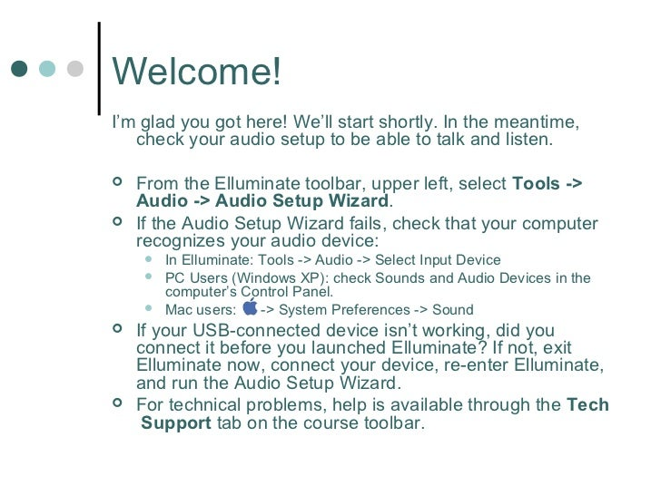 Welcome!I'm glad you got here! We'll start shortly. In the meantime,   check your audio setup to be able to talk and liste...