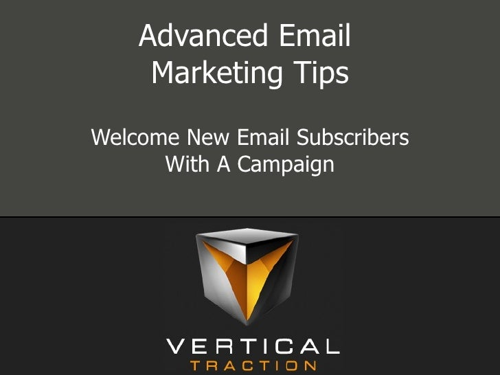 Welcome New Email Subscribers With A Campaign - Rob Van Slyke 12-2009