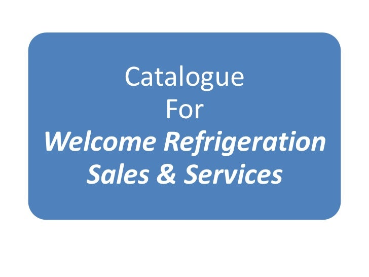Catalogue        ForWelcome Refrigeration  Sales & Services