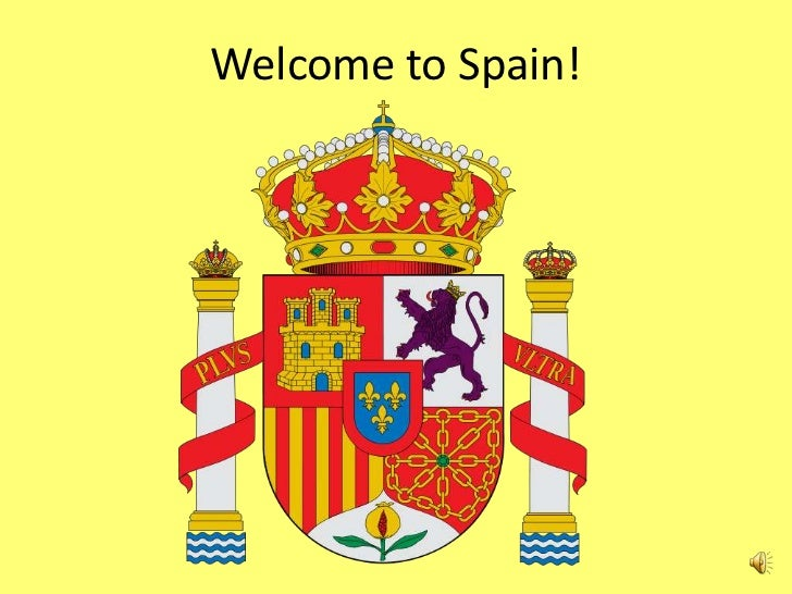 Welcome spain