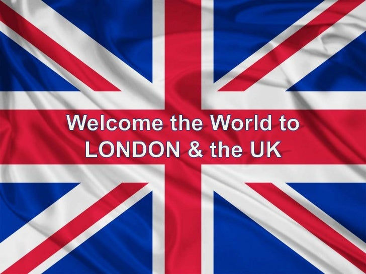 Welcome the world to london and the uk